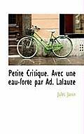 Petite Critique. Avec Une Eau-Forte Par Ad. Lalauze
