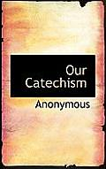 Our Catechism