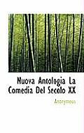 Nuova Antologia La Comedia del Secolo XX
