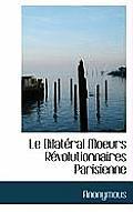 Le Bilat Ral Moeurs R Volutionnaires Parisienne