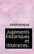 Jugements Historiques Et Litt Raires.