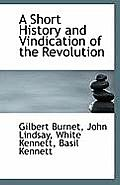 A Short History and Vindication of the Revolution