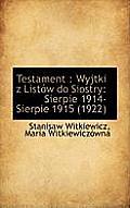Testament: Wyjtki Z List W Do Siostry: Sierpie 1914-Sierpie 1915 (1922)