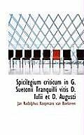 Spicilegium Criticum in G. Suetonii Tranquilli Vitis D. Iulii Et D. Augusti