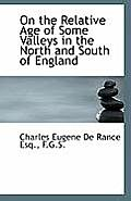 On the Relative Age of Some Valleys in the North and South of England
