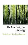 The New Poetry; An Anthology