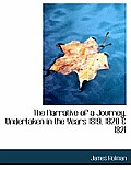 The Narrative of a Journey, Undertaken in the Years 1819, 1820 & 1821