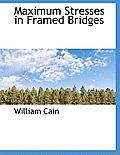 Maximum Stresses in Framed Bridges