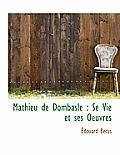 Mathieu de Dombasle: Se Vie Et Ses Oeuvres