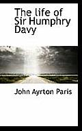 The Life of Sir Humphry Davy