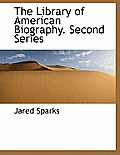 The Library of American Biography. Second Series