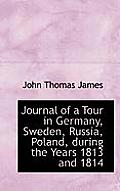 Journal of a Tour in Germany, Sweden, Russia, Poland, During the Years 1813 and 1814