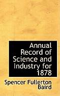 Annual Record of Science and Industry for 1878
