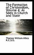 The Formation of Christendom, Volume 4: As Seen in Church and State