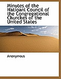 Minutes of the Natioanl Council of the Congregational Churches of the United States