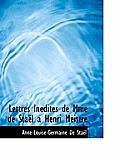 Lettres in Dites de Mme de Sta L a Henri Meistre