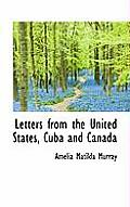 Letters from the United States, Cuba and Canada