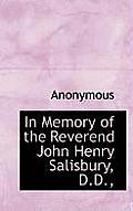 In Memory of the Reverend John Henry Salisbury, D.D.,