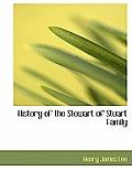 History of the Stewart of Stuart Family