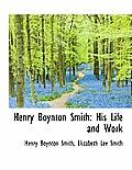 Henry Boynton Smith: His Life and Work
