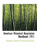 American Historical Association Handbook 1911