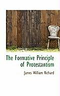 The Formative Principle of Protestantism