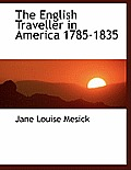 The English Traveller in America 1785-1835