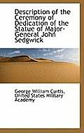 Description of the Ceremony of Dedication of the Statue of Major-General John Sedgwick