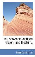 The Songs of Scotland, Ancient and Modern...
