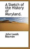 A Sketch of the History of Maryland.