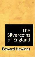 The Silvercoins of England