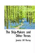 The Ship-Makers and Other Verses