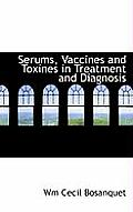 Serums, Vaccines and Toxines in Treatment and Diagnosis
