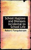 School Hygiene and Diseases Incidental to School Life