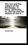 The Sac and Fox Indians of the Mississippi, in Iowa, Claimants. vs. the Sac and Fox Indians of the M