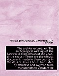 The Archko Volume; Or, the Archeological Writings of the Sanhedrin and Talmuds of the Jews. (Intra S