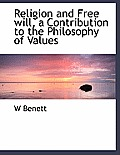 Religion and Free Will, a Contribution to the Philosophy of Values