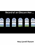 Record of an Obscure Man ..