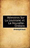 M Moires Sur La Louisiane Et La Nouvelle-Orl ANS