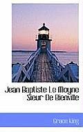 Jean Baptiste Le Moyne Sieur de Bienville