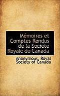 M Moires Et Comptes Rendus de La Soci T Royale Du Canada