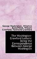 The Washington-Crawford Letters: Being the Correspondence Between George Washington
