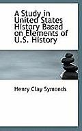 A Study in United States History Based on Elements of U.S. History