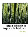 Speeches Delivered in the Congress of the United States