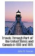 Travels Through Part of the United States and Canada in 1818 and 1819.