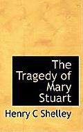 The Tragedy of Mary Stuart