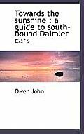 Towards the Sunshine: A Guide to South-Bound Daimler Cars