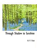 Through Shadow to Sunshine