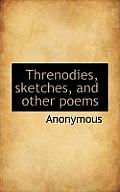 Threnodies, Sketches, and Other Poems