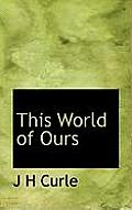 This World of Ours